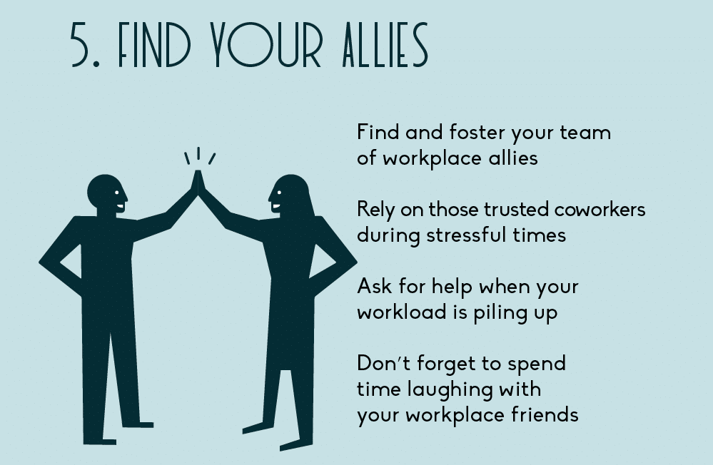 Finding allies at work can help to reduce workplace stress.