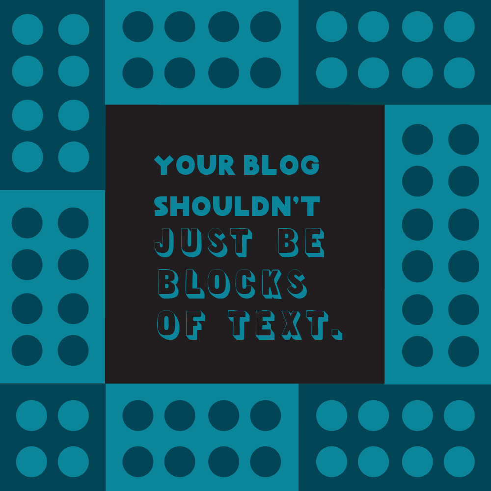 Illustration: Your blog shouldn't just be blocks of text.